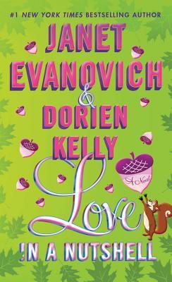 """Love in a Nutshell, """"Evanovich, Janet, Kelly, Dorien"""""""