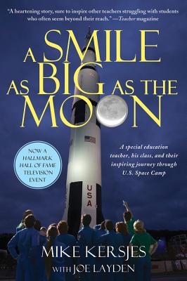 Image for A Smile as Big as the Moon: A Special Education Teacher, His Class, and Their Inspiring Journey Through U.S. Space Camp