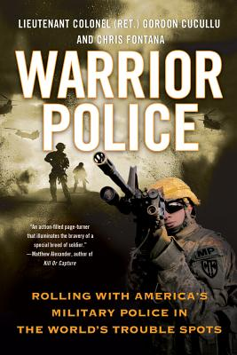 Warrior Police: Rolling With America's Military Po