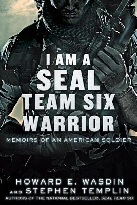 Image for I Am a SEAL Team Six Warrior: Memoirs of an American Soldier