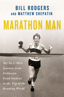 Image for Marathon Man: My 26.2-Mile Journey from Unknown Grad Student to the Top of the Running World