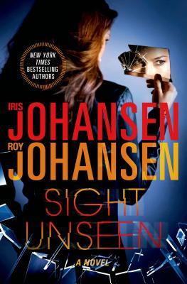 Sight Unseen, Iris Johansen, Roy Johansen