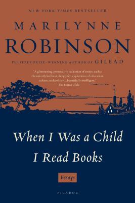 When I Was a Child I Read Books: Essays, Robinson, Marilynne