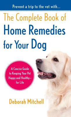 Image for The Complete Book of Home Remedies for Your Dog