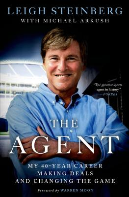 AGENT: MY 40-YEAR CAREER MAKING DEALS AND CHANGING THE GAME, STEINBERG, LEIGH