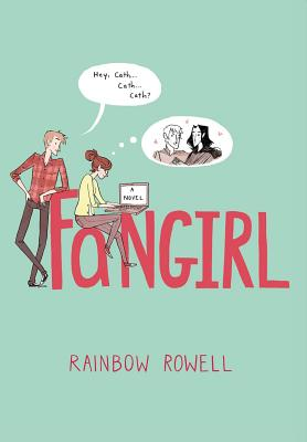Fangirl: A Novel, Rowell, Rainbow