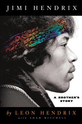 Jimi Hendrix: A Brother's Story, Leon Hendrix, Adam Mitchell