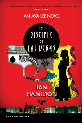 THE Disciples of Las Vegas  An Ava Lee Novel, Hamilton, Ian