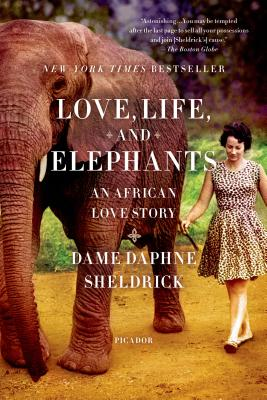 Love, Life, and Elephants: An African Love Story, Sheldrick, Daphne