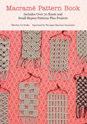 Image for Macrame Pattern Book: Includes Over 70 Knots and Small Repeat Patterns Plus Projects