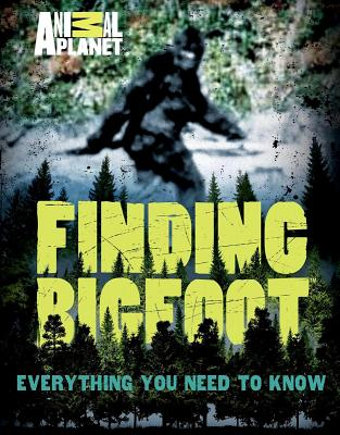 Image for Finding Bigfoot : everything you need to Know