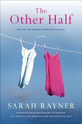 The Other Half, Sarah Rayner