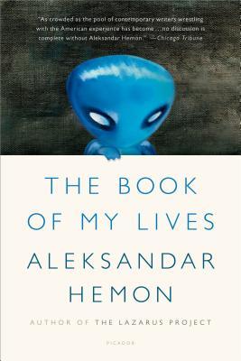 BOOK OF MY LIVES, ALEKSANDAR HEMON
