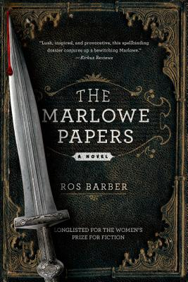 The Marlowe Papers: A Novel, Barber, Ros