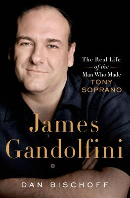 Image for James Gandolfini: The Real Life of the Man Who Made Tony Soprano