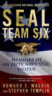 "SEAL Team Six: Memoirs of an Elite Navy SEAL Sniper, ""Wasdin, Howard E., Templin, Stephen"""