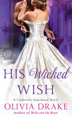 Image for His Wicked Wish: A Cinderella Sisterhood Novel (Cinderella Sisterhood Series)