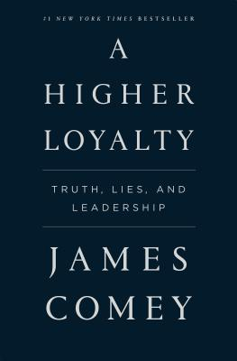 Image for Higher Loyalty: Truth, Lies, and Leadership