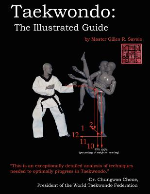 Taekwondo: The Illustrated Guide, Gilles R. Savoie