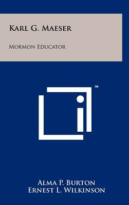 Image for Karl G. Maeser: Mormon Educator