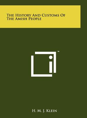 The History And Customs Of The Amish People, Klein, H. M. J.