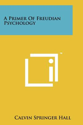 A Primer Of Freudian Psychology, Hall, Calvin Springer