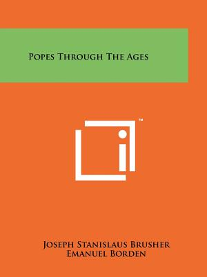Popes Through The Ages, Brusher, Joseph Stanislaus