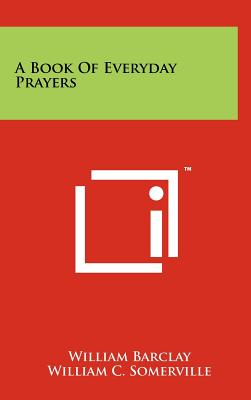 A Book Of Everyday Prayers, Barclay, William