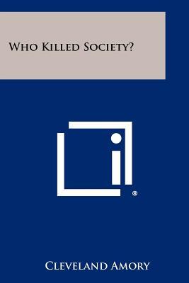 Who Killed Society?, Amory, Cleveland