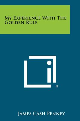 My Experience With The Golden Rule, Penney, James Cash