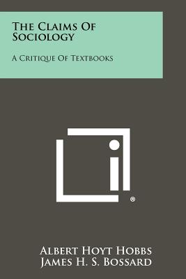 The Claims Of Sociology: A Critique Of Textbooks, Hobbs, Albert Hoyt