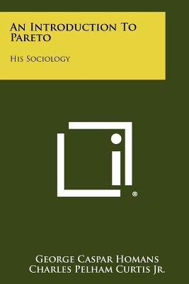 Image for An Introduction To Pareto: His Sociology