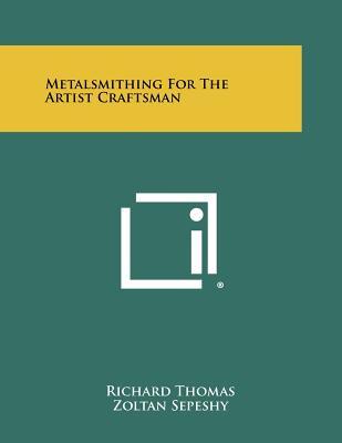 Metalsmithing for the Artist Craftsman, Thomas, Richard