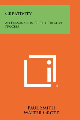 Creativity: An Examination Of The Creative Process