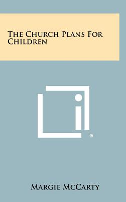 The Church Plans For Children, McCarty, Margie