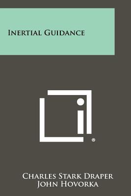 Inertial Guidance, Draper, Charles Stark; Hovorka, John; Wrigley, Walter