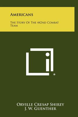 Americans: The Story Of The 442nd Combat Team, Shirey, Orville Cresap