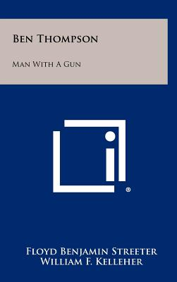Ben Thompson: Man with a Gun, Streeter, Floyd Benjamin