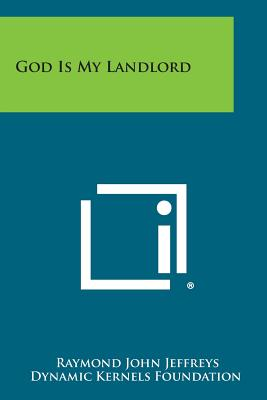 God Is My Landlord, Jeffreys, Raymond John