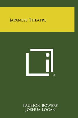 Japanese Theatre, Bowers, Faubion
