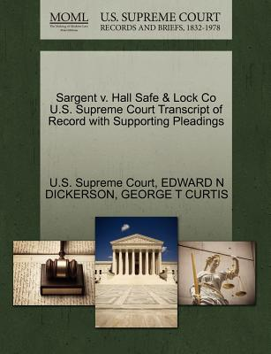 Image for Sargent v. Hall Safe & Lock Co U.S. Supreme Court Transcript of Record with Supporting Pleadings