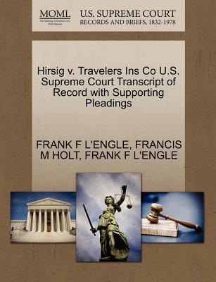 Image for Hirsig v. Travelers Ins Co U.S. Supreme Court Transcript of Record with Supporting Pleadings