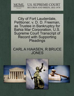 City of Fort Lauderdale, Petitioner, v. D. D. Freeman, as Trustee in Bankruptcy for Bahia Mar Corporation, U.S. Supreme Court Transcript of Record with Supporting Pleadings, HIAASEN, CARL A; JONES, R BRUCE