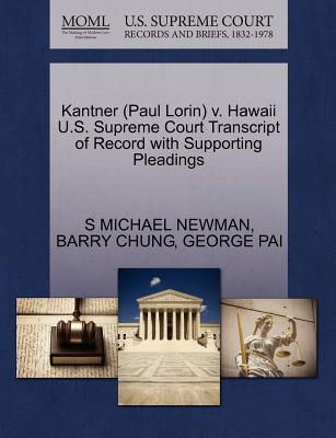 Kantner (Paul Lorin) v. Hawaii U.S. Supreme Court Transcript of Record with Supporting Pleadings, NEWMAN, S MICHAEL; CHUNG, BARRY; PAI, GEORGE