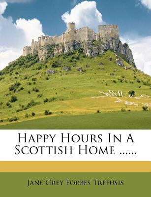 Happy Hours in a Scottish Home ......
