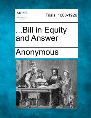 Image for ...Bill in Equity and Answer