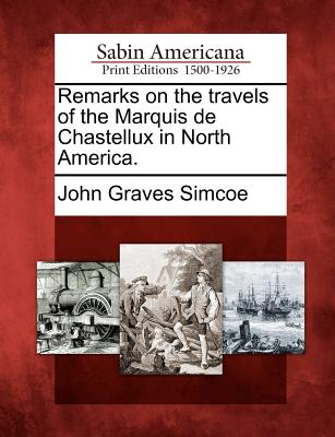 Image for Remarks on the travels of the Marquis de Chastellux in North America.
