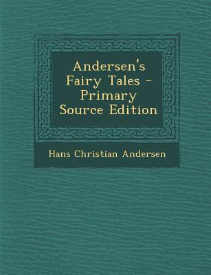 Andersen's Fairy Tales - Primary Source Edition (Afrikaans Edition), Andersen, Hans Christian