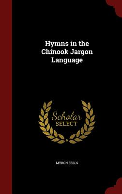 Image for Hymns in the Chinook Jargon Language