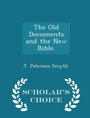 Image for The Old Documents and the New Bible
